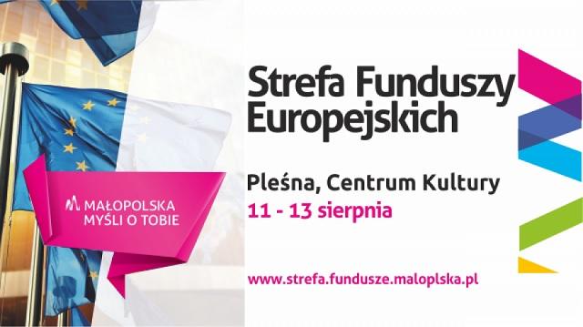 """Stref Funduszy Europejskich """"Małopolska myśli o Tobie"""", 11-13 sierpnai Pleśna, baner promocyjny"""