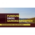 Fundusz Dróg Samorządowych, Małopolska 2020